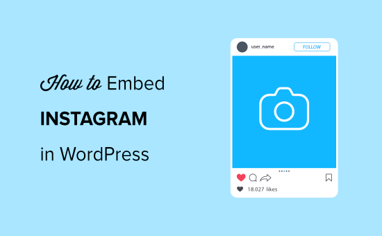 How to Easily Embed Instagram in WordPress (Step by Step)