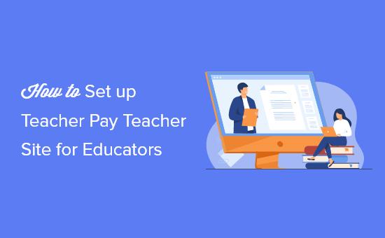 How to Set Up a Site Like Teachers Pay Teachers with WordPress